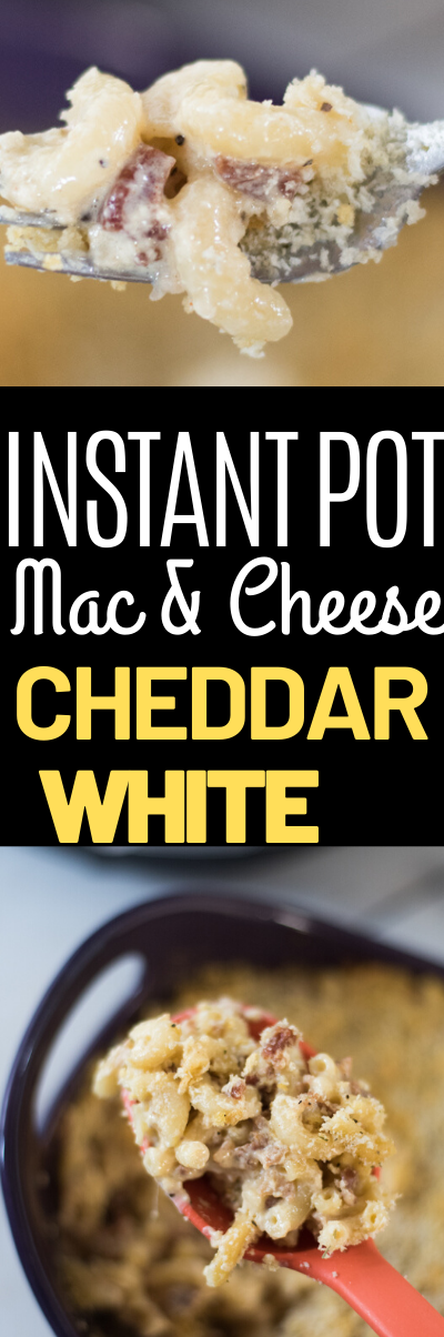 Instant Pot White Cheddar Mac and Cheese
