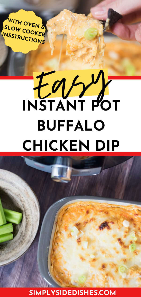 Easy Instant Pot Buffalo Chicken dip with instructions for the slow cooker and oven. via @simplysidedishes89